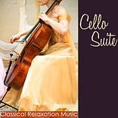 Cello Suite Classical Relaxation Music – Ambient & Classics Soothing Cello Music with Nature by Cello