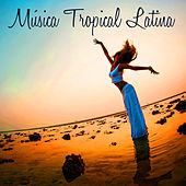 Play & Download Música Tropical Latina - Musica Latina para Bailar Latin Dances, Baile Sensual Latino y Sexo by Musica Tropical Club | Napster