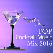 Play & Download Top Cocktail Music Mix 2016 – Lounge Music for Cocktail Party, Best Chillout Songs by Relaxing Instrumental Jazz Ensemble | Napster