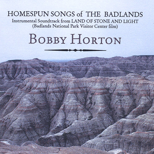 Homespun Songs of the Badlands by Bobby Horton