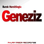Play & Download Geneziz by Burak Harsitlioglu | Napster