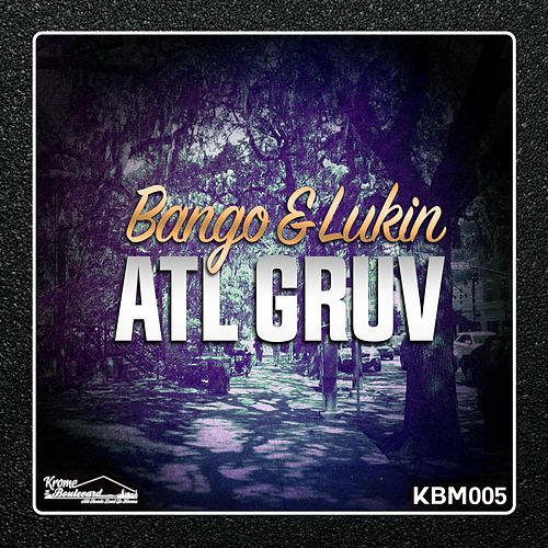 Play & Download ATL GRUV - Single by Bango | Napster