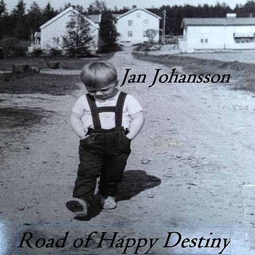 Play & Download Road of Happy Destiny by Jan Johansson | Napster
