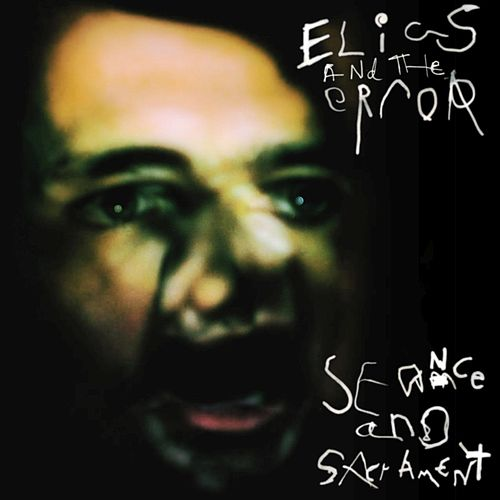 Play & Download Seance and Sacrament by Elias and the Error | Napster