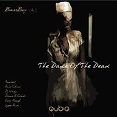 Play & Download The Dance Of The Dead - Single by Bass Boy | Napster