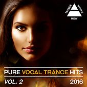 Pure Vocal Trance Hits, Vol. 2 2016 - EP by Various Artists