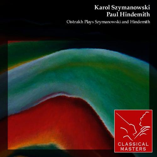 Oistrakh Plays Szymanowski and Hindemith by David Oistrakh