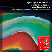 Play & Download Rostropovich Plays Tchaikovsky, Glazunov and Khachaturian by Various Artists | Napster
