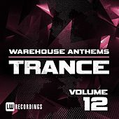 Play & Download Warehouse Anthems: Trance, Vol. 12 - EP by Various Artists | Napster