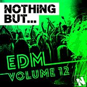 Play & Download Nothing But... EDM, Vol. 12 - EP by Various Artists | Napster