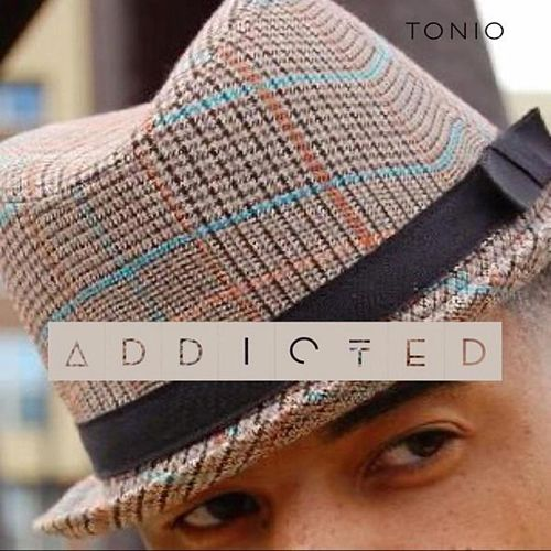 Play & Download Addicted by Tonio | Napster