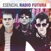 Esencial Radio Futura by Radio Futura