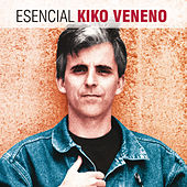 Esencial Kiko Veneno de Various Artists