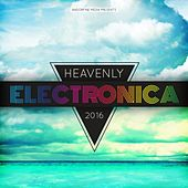 Play & Download Heavenly Electronica 2016 by Various Artists | Napster