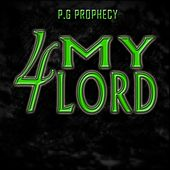 Play & Download 4 My Lord by P.G Prophecy | Napster