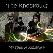 Play & Download My Own Apocalypse by The Knockouts | Napster