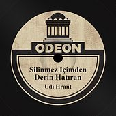 Silinmez İçimden Derin Hatıran by Udi Hrant