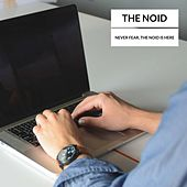 Never Fear, the Noid Is Here by NO I.D.
