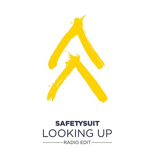 Play & Download Looking Up (Radio Edit) by SafetySuit | Napster