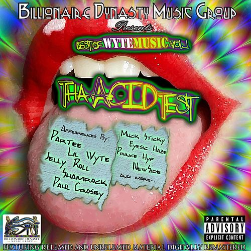 Play & Download Best of Wyte Music, Vol 1: Tha Acid Test by Lil Wyte | Napster