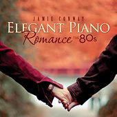 Play & Download Elegant Piano Romance: The 80's by Jamie Conway | Napster