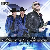 Amor a Lo Mexicano: Top 20 by Various Artists