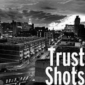 Play & Download Shots by Trust | Napster