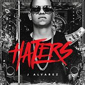 Play & Download Haters by J. Alvarez | Napster