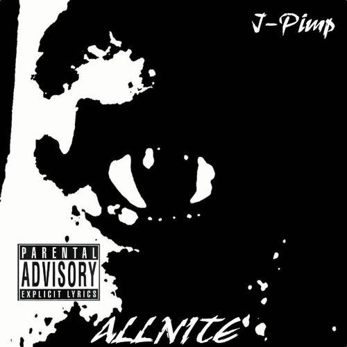 All Nite de J-Pimp