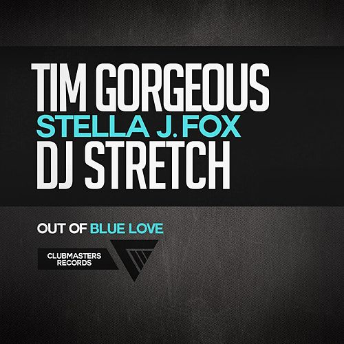 Play & Download Out Of Blue Love by DJ Stretch | Napster