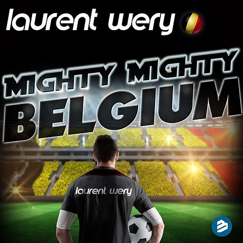 Play & Download Mighty Mighty Belgium Radio Edit by Laurent Wery | Napster