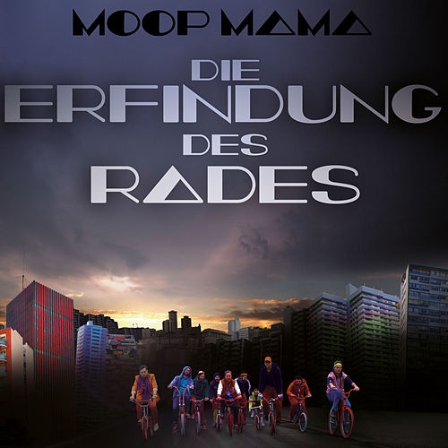 Play & Download Die Erfindung des Rades by Moop Mama | Napster