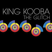 The Glitch by King Kooba