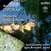 Antonin Dvořák: Works for Violin & Piano by Igor Ardasev Ivan Zenaty