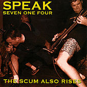 Play & Download Scum Also Rises by Speak Seven One Four | Napster