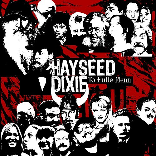 Play & Download To Fulle Menn by Hayseed Dixie | Napster