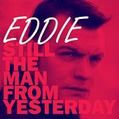 Still the Man from Yesterday by Eddie
