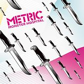 Play & Download Monster Hospital by Metric | Napster