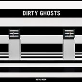 Play & Download Metal Moon by Dirty Ghosts  | Napster