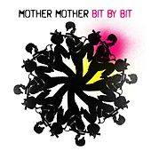 Play & Download Bit By Bit by Mother Mother | Napster
