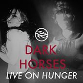Play & Download Live On Hunger by The Dark Horses | Napster
