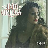 Ashes by Lindi Ortega