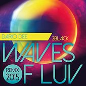 Play & Download Waves of Luv (Dario Dee Remix 2015) by 2 Black | Napster