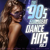 Play & Download The 90s Eurobeat Dance Hits Vol. 3 (Selected Session to Fill the Dancefloor) by Various Artists   Napster