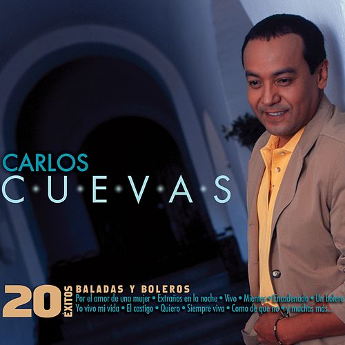Play & Download 20 Éxitos: Baladas y Boleros by Carlos Cuevas | Napster