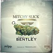 Play & Download Blowin' Kush in a Bentley - Single by Mitchy Slick | Napster