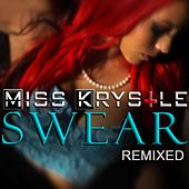 Play & Download Swear (Remixed) by Miss Krystle | Napster