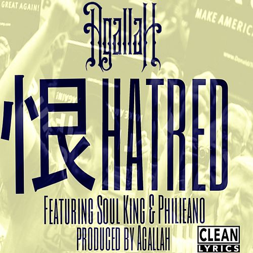 Play & Download Hatred (feat. Soul King & Philieano) - Single by Agallah | Napster