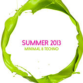 Play & Download Summer 2013 Minimal & Techno by Various Artists | Napster