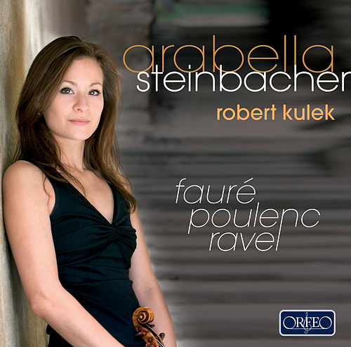 Fauré, Poulenc & Ravel: Works for Violin by Arabella Steinbacher